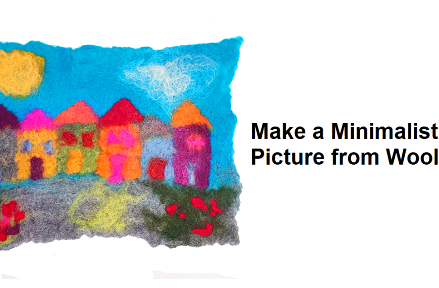 How to make a Minimalist Felt Picture from Wool